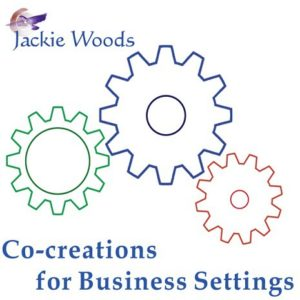 Co-Creations for Business Settings by Jackie Woods