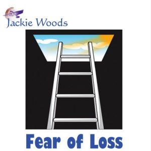 Fear of Loss by Jackie Woods