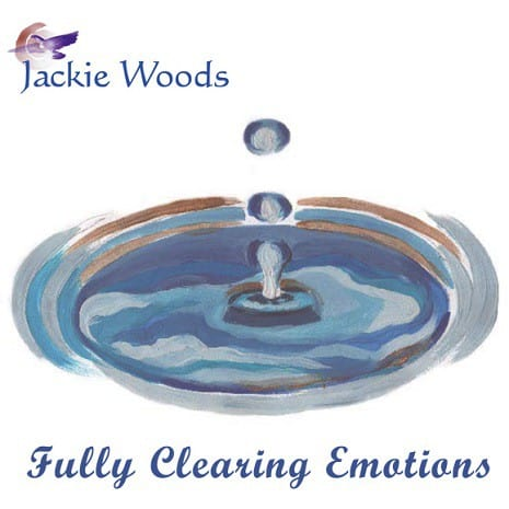 Fully Clearing Emotions by Jackie Woods