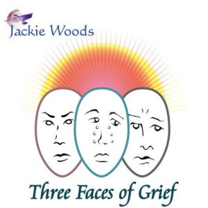 Three Faces of Grief by Jackie Woods