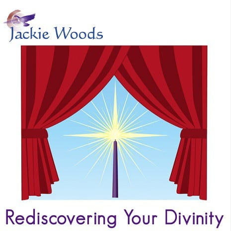 Rediscovering Your Divinity by Jackie Woods