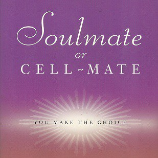 SoulmateCellmateSm Relationship Guidance