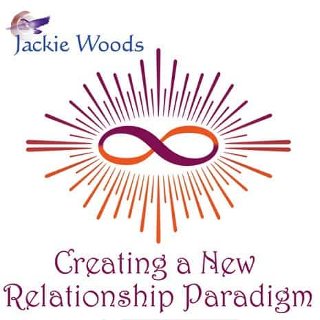 Creating a New Relationship Paradigm by Jackie Woods