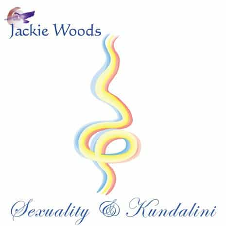 Sexuality and Kundalini by Jackie Woods