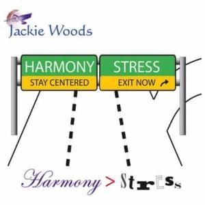 Harmony > Stress by Jackie Woods