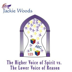 The Higher Voice of Spirit by Jackie Woods