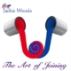The Art of Joining by Jackie Woods