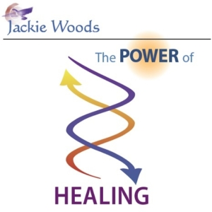 The Power of Healing by Jackie Woods