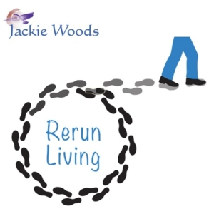 Rerun Living by Jackie Woods