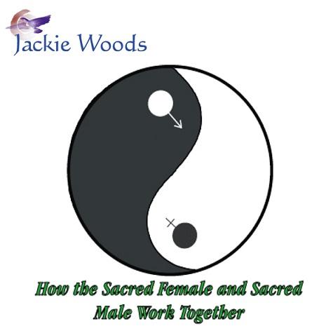 SacredMaleFemale How the Sacred Female and Sacred Male Work Together