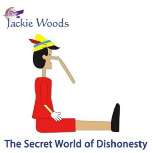 The Secret World of Dishonesty by Jackie Woods