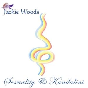 Sexuality & Kundalini by Jackie Woods