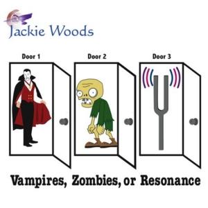 Vampires, Zombies, or Resonance by Jackie Woods